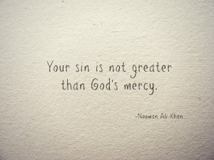 wpid-your-sin-is-not-greater-than-gods-mercy-mercy-quotes