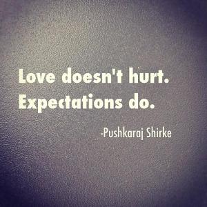 love-doesnt-hurt-expectations-do-love-quote